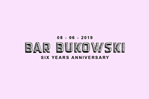 Bar Bukowski - Six Year Anniversary